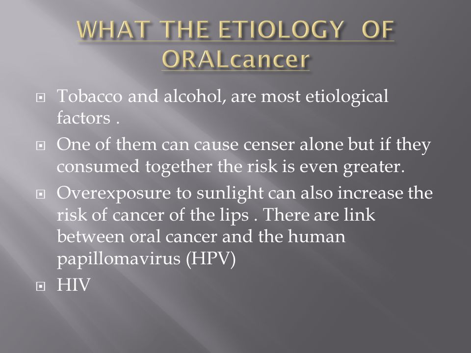  Tobacco and alcohol, are most etiological factors.
