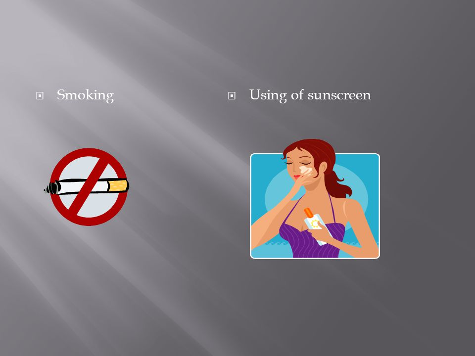  Smoking  Using of sunscreen
