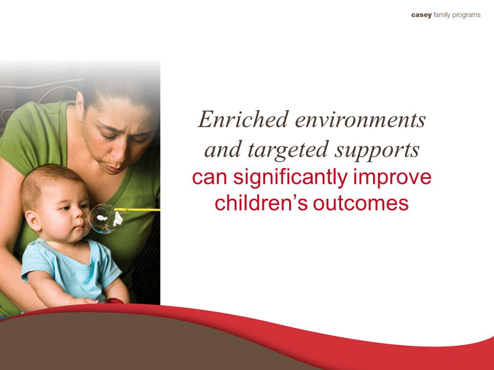 Enriched environments and targeted supports can significantly improve children's outcomes