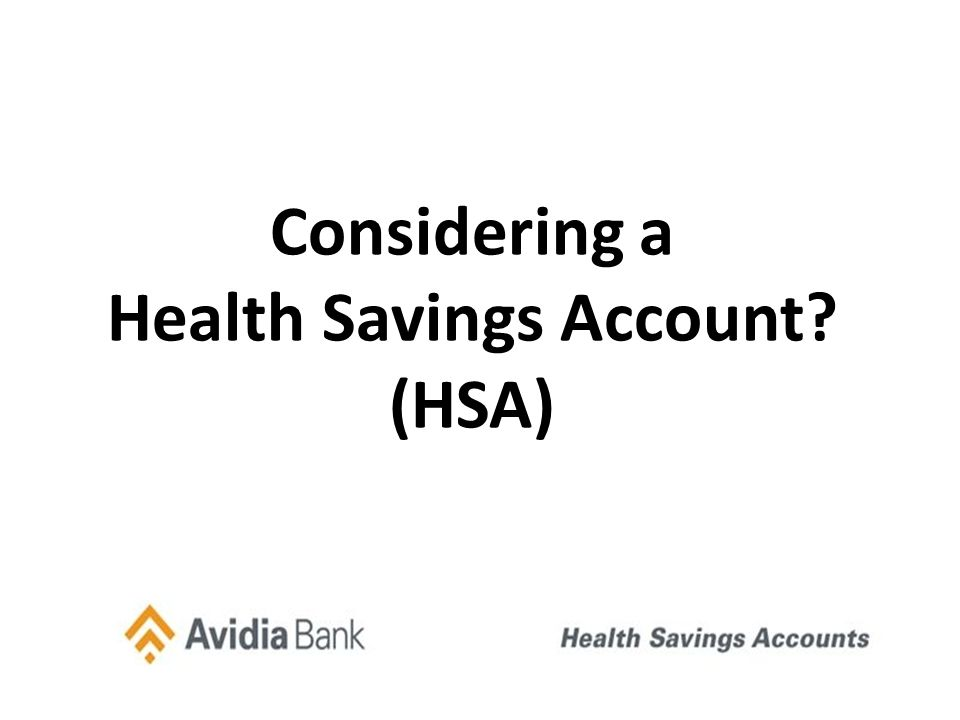 Considering a Health Savings Account (HSA)