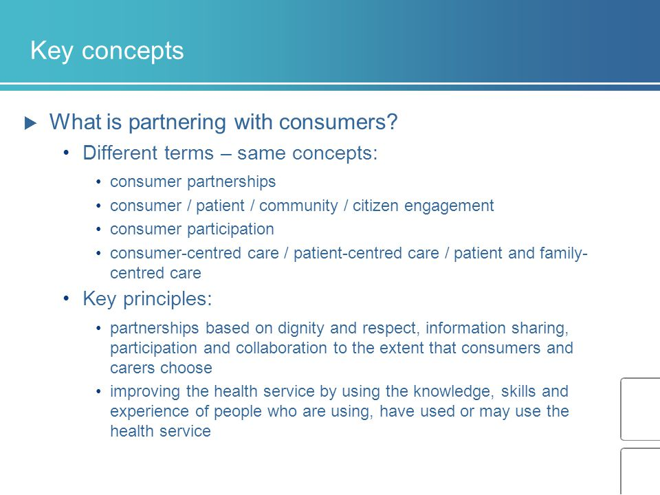 Key concepts  What is partnering with consumers.