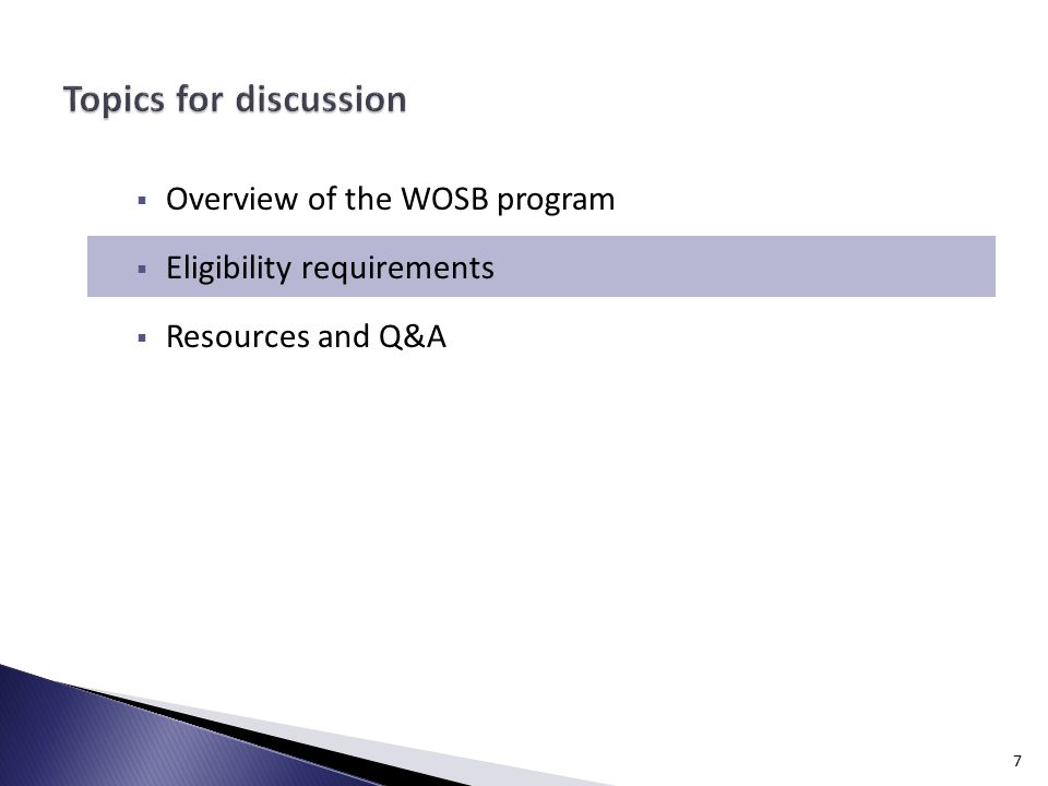  Overview of the WOSB program  Eligibility requirements  Resources and Q&A 7