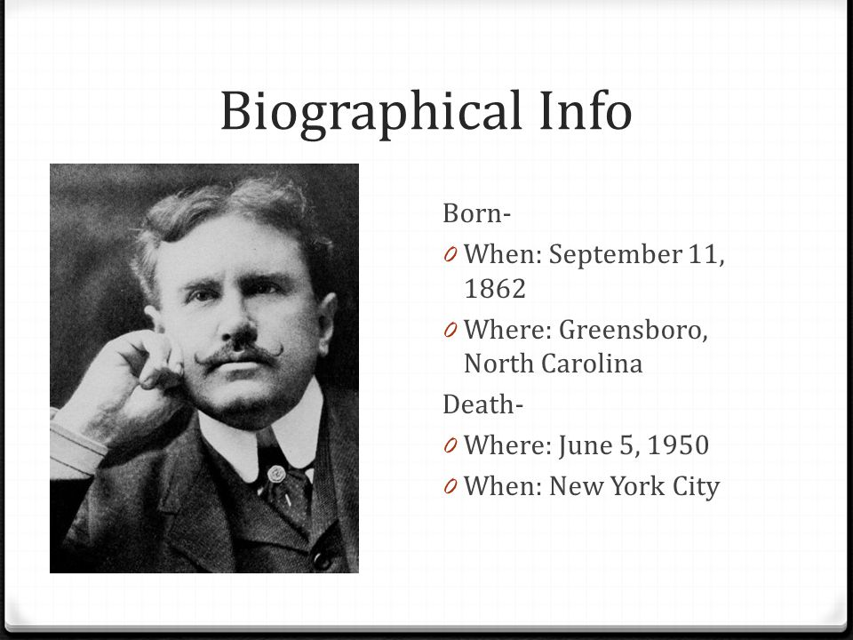 Biographical Info Born- 0 When: September 11, Where: Greensboro, North Carolina Death- 0 Where: June 5, When: New York City