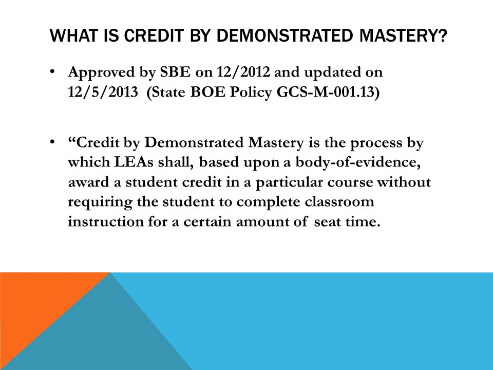 WHAT IS CREDIT BY DEMONSTRATED MASTERY.