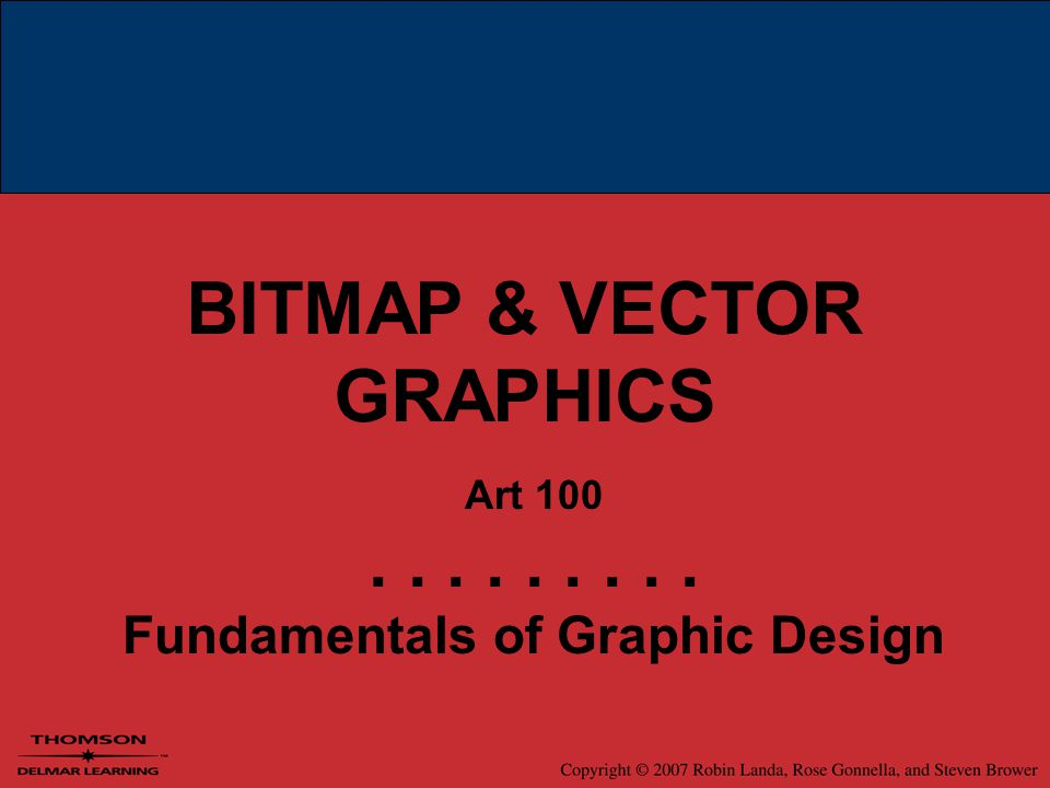 BITMAP & VECTOR GRAPHICS Art Fundamentals of Graphic Design