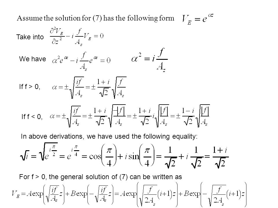 Assume the solution for (7) has the following form Take into We have If f > 0, If f < 0, In above derivations, we have used the following equality: For f > 0, the general solution of (7) can be written as