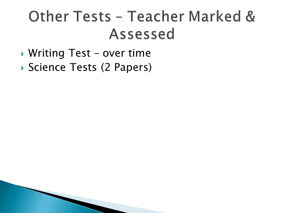  Writing Test – over time  Science Tests (2 Papers)