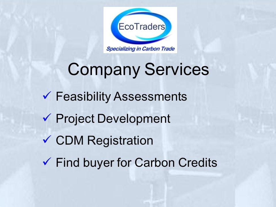 Company Services Feasibility Assessments Project Development CDM Registration Find buyer for Carbon Credits