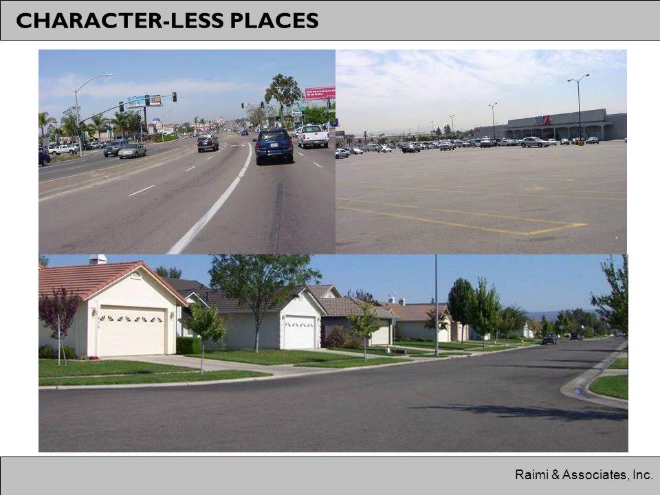 Raimi & Associates, Inc. CHARACTER-LESS PLACES