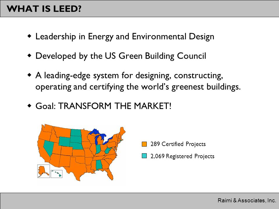 Raimi & Associates, Inc. WHAT IS LEED.
