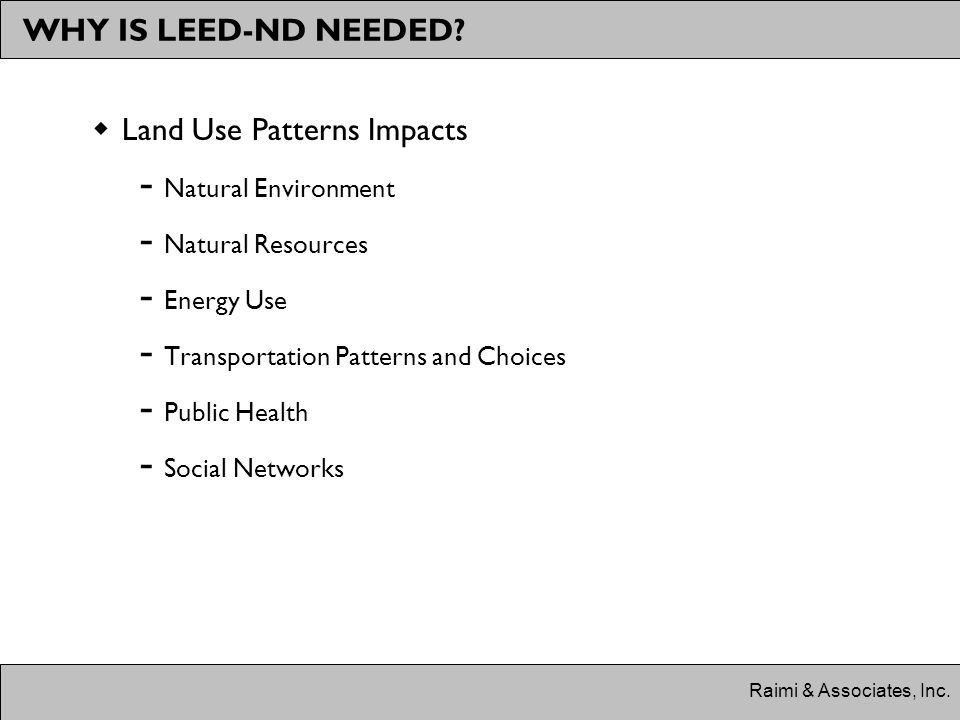 Raimi & Associates, Inc. WHY IS LEED-ND NEEDED.
