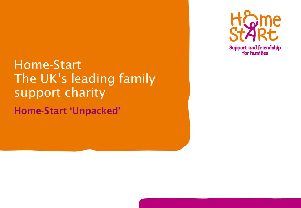 Home-Start The UK's leading family support charity Home-Start 'Unpacked'