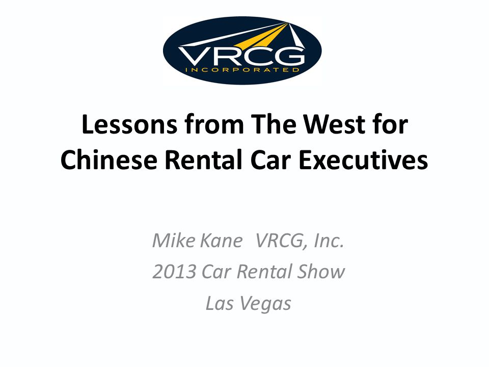 Lessons From The West For Chinese Rental Car Executives Mike Kane - Car rental show las vegas
