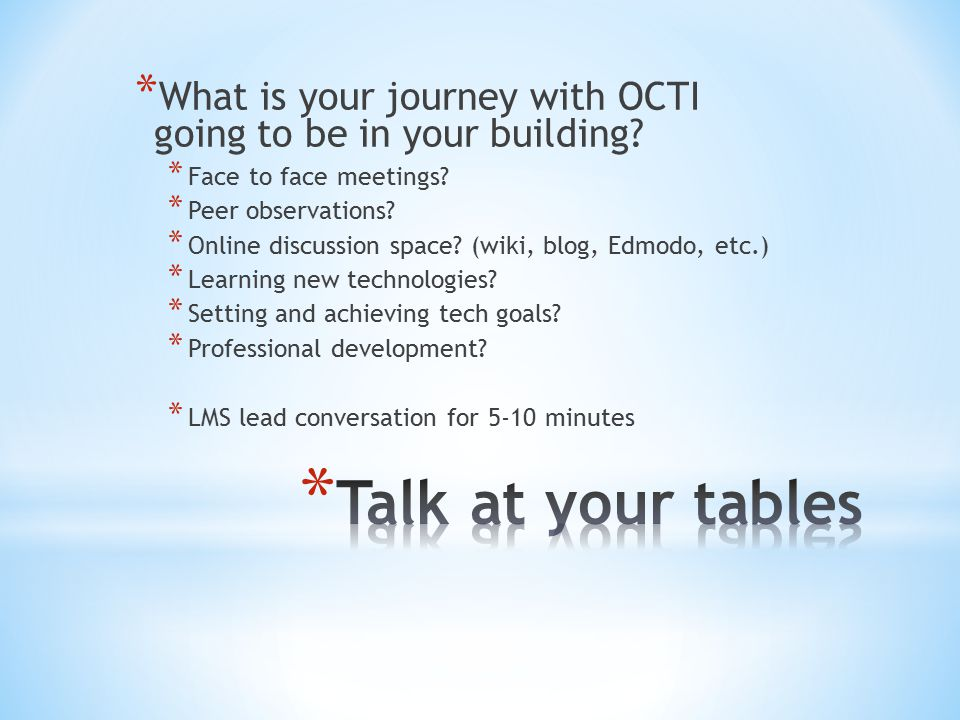 * What is your journey with OCTI going to be in your building.
