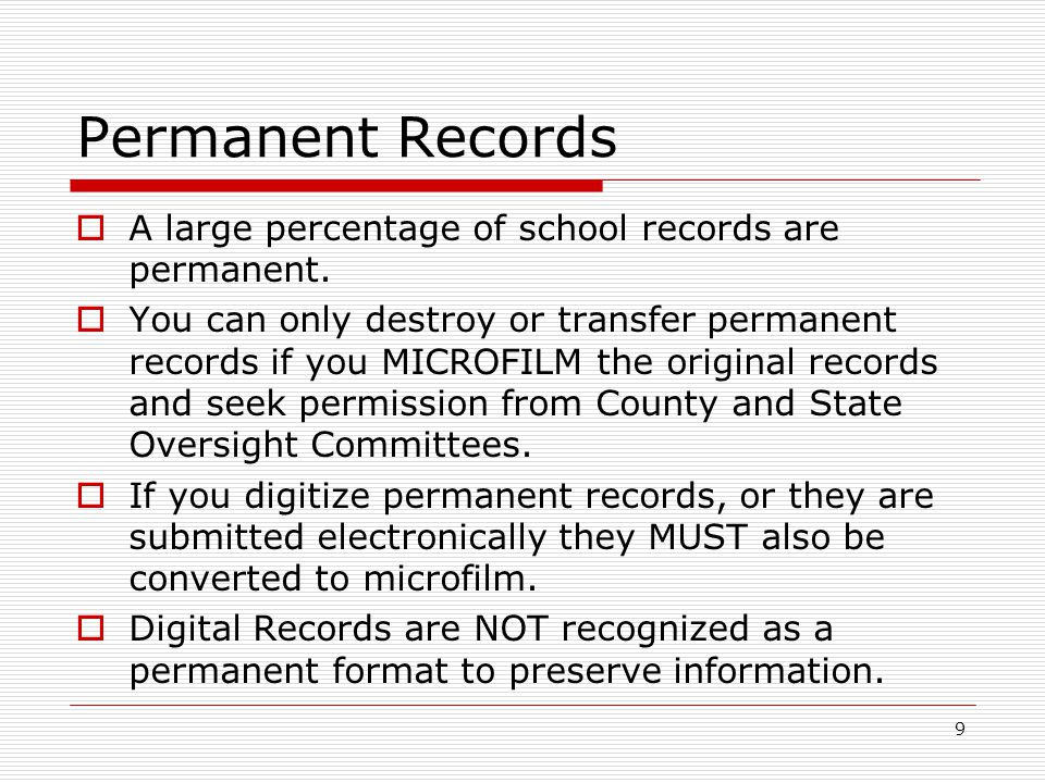  A large percentage of school records are permanent.