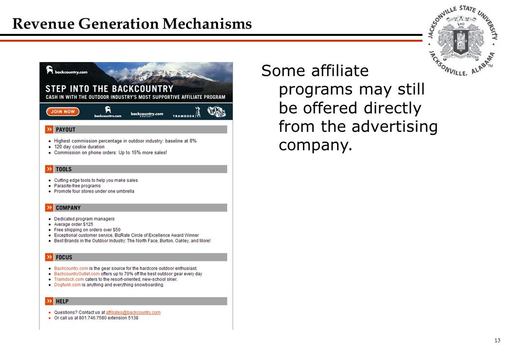 13 Revenue Generation Mechanisms Some affiliate programs may still be offered directly from the advertising company.