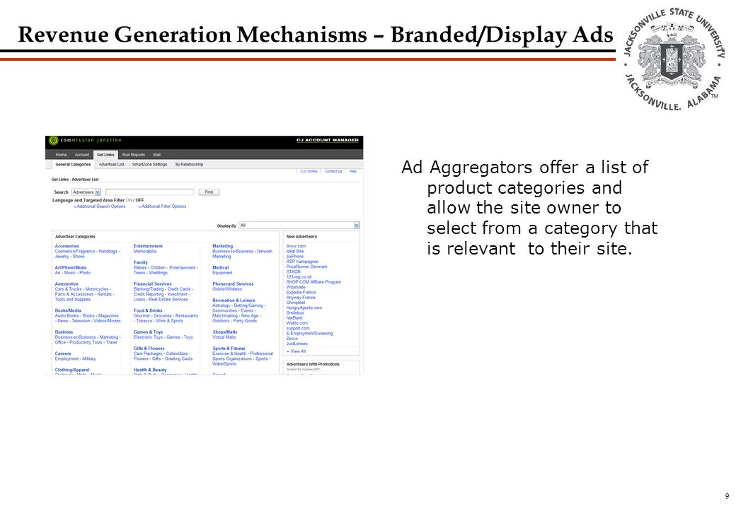 9 Ad Aggregators offer a list of product categories and allow the site owner to select from a category that is relevant to their site.