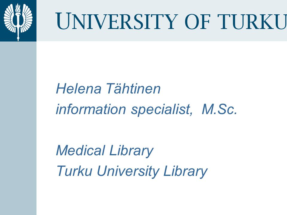 u niversity of turku helena thtinen information specialist msc