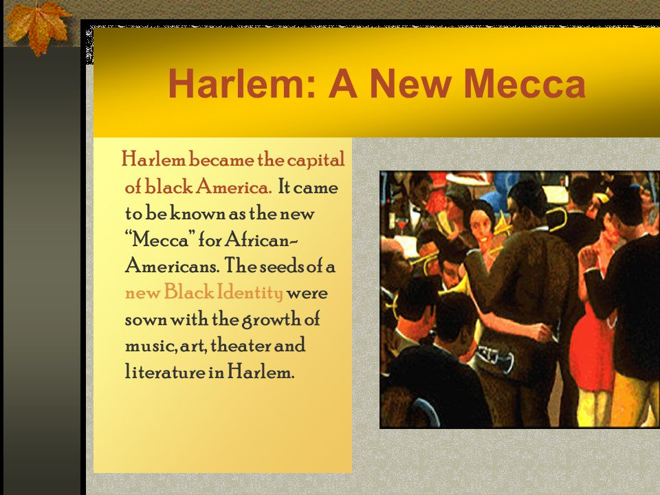New York's Harlem was known as the place to be.