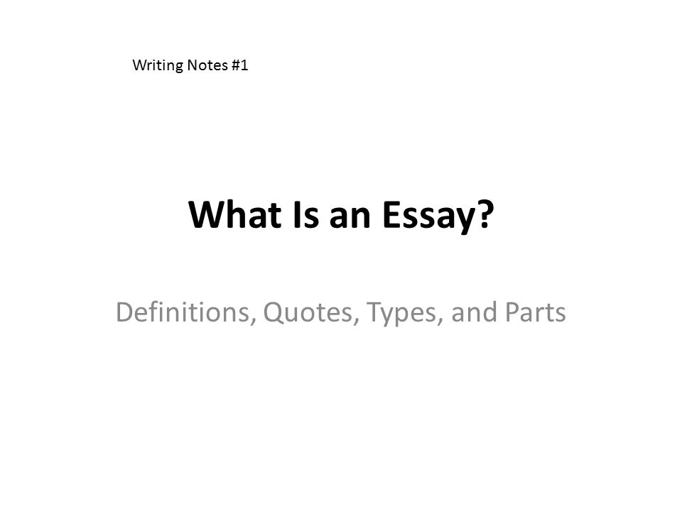 What Is an Essay Definitions, Quotes, Types, and Parts Writing Notes #1