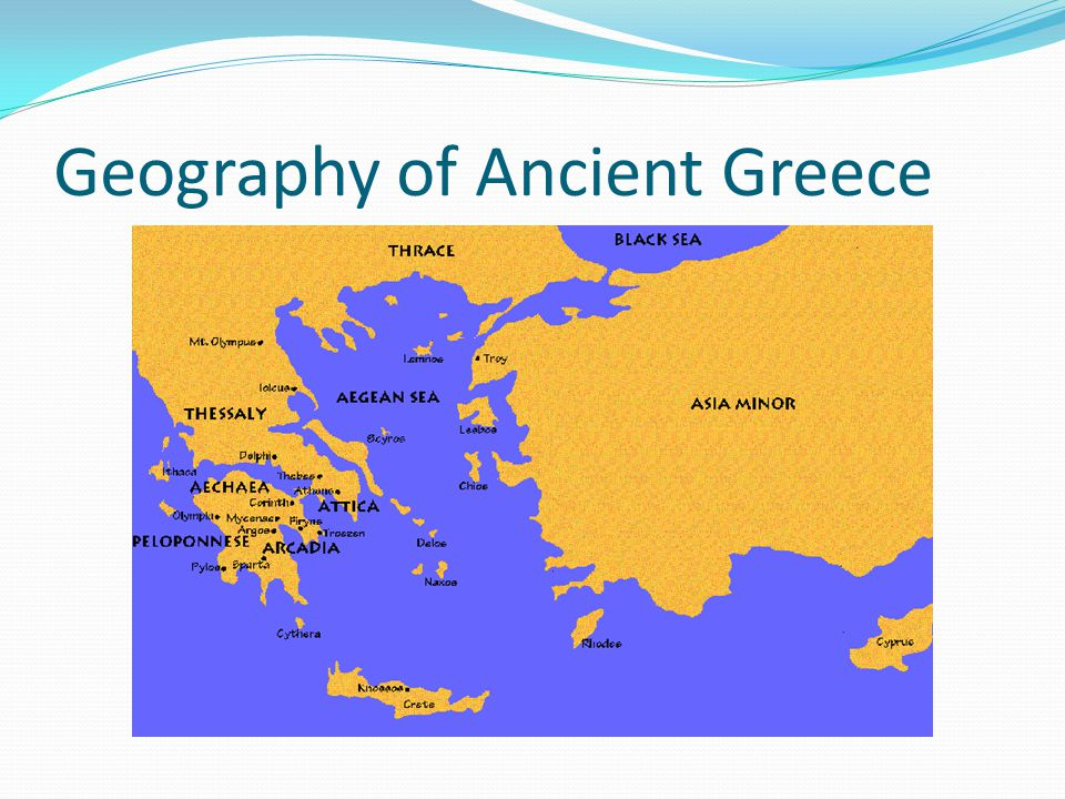 Ancient Greece Learning Goal We Will Describe The Geography Of