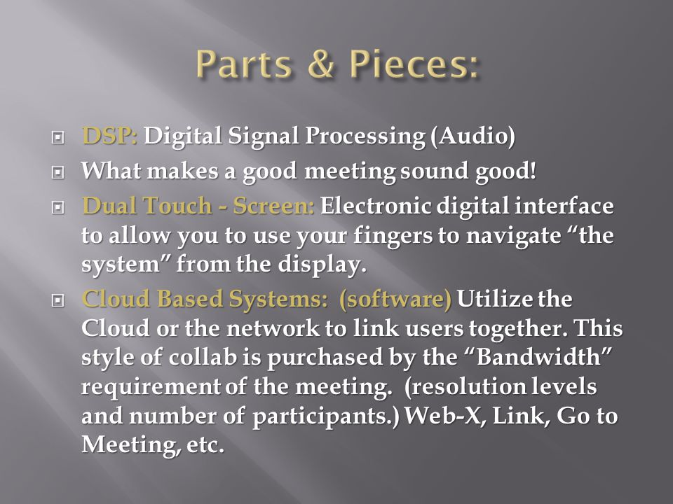  DSP: Digital Signal Processing (Audio)  What makes a good meeting sound good.