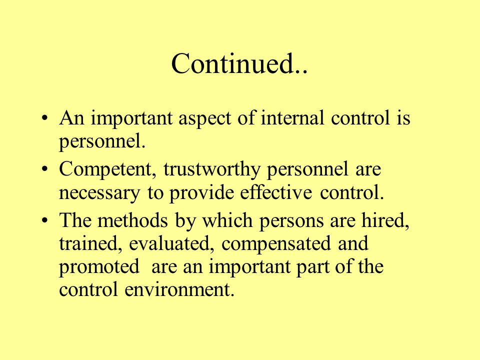 Continued.. An important aspect of internal control is personnel.