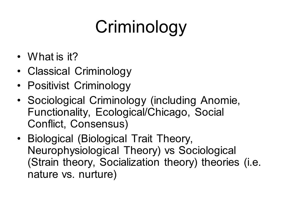 criminology essay essay Criminology field has varying psychological and biological theories that explain the criminality and factors that predispose individuals to engaging in criminal behaviors biological theories consider criminal behavior as a product of biological abnormality or defect.