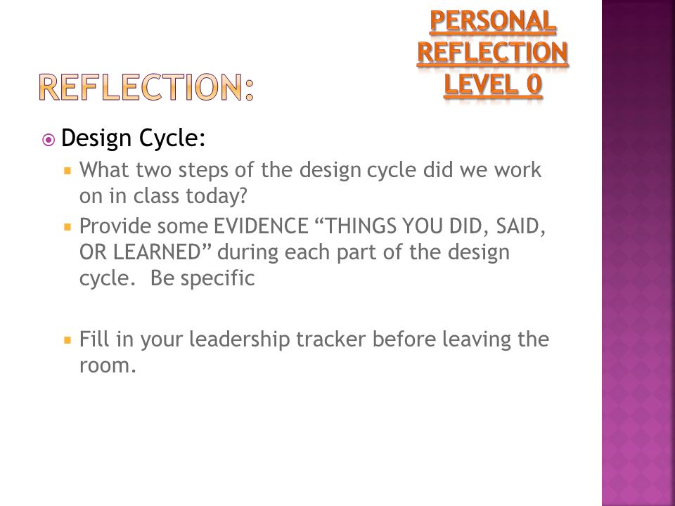  Design Cycle:  What two steps of the design cycle did we work on in class today.