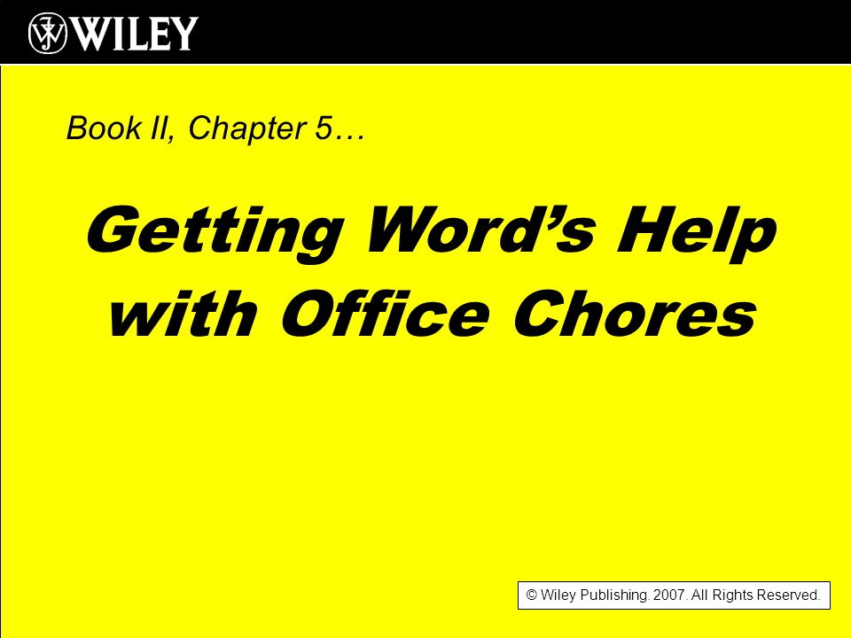 wiley publishing 2007 all rights reserved getting words help with office chores book ii chapter 5