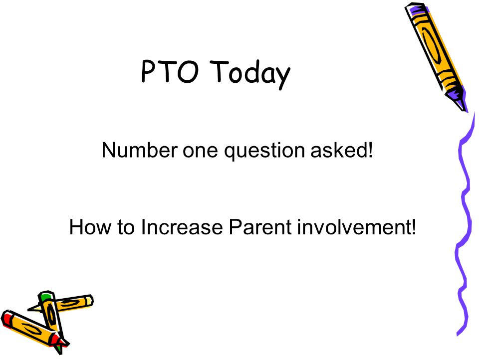 PTO Today Number one question asked! How to Increase Parent involvement!