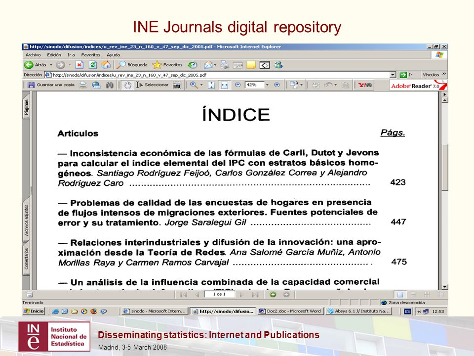 Disseminating statistics: Internet and Publications Madrid, 3-5 March 2008 INE Journals digital repository