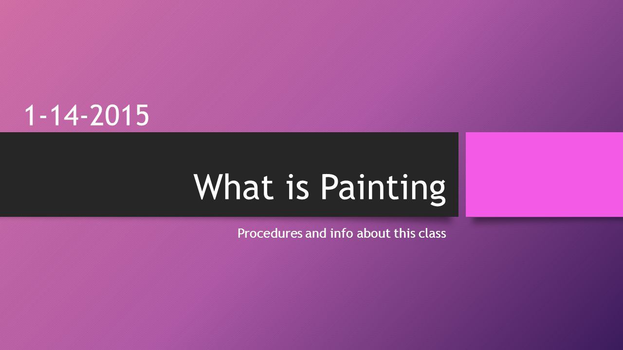 What is Painting Procedures and info about this class