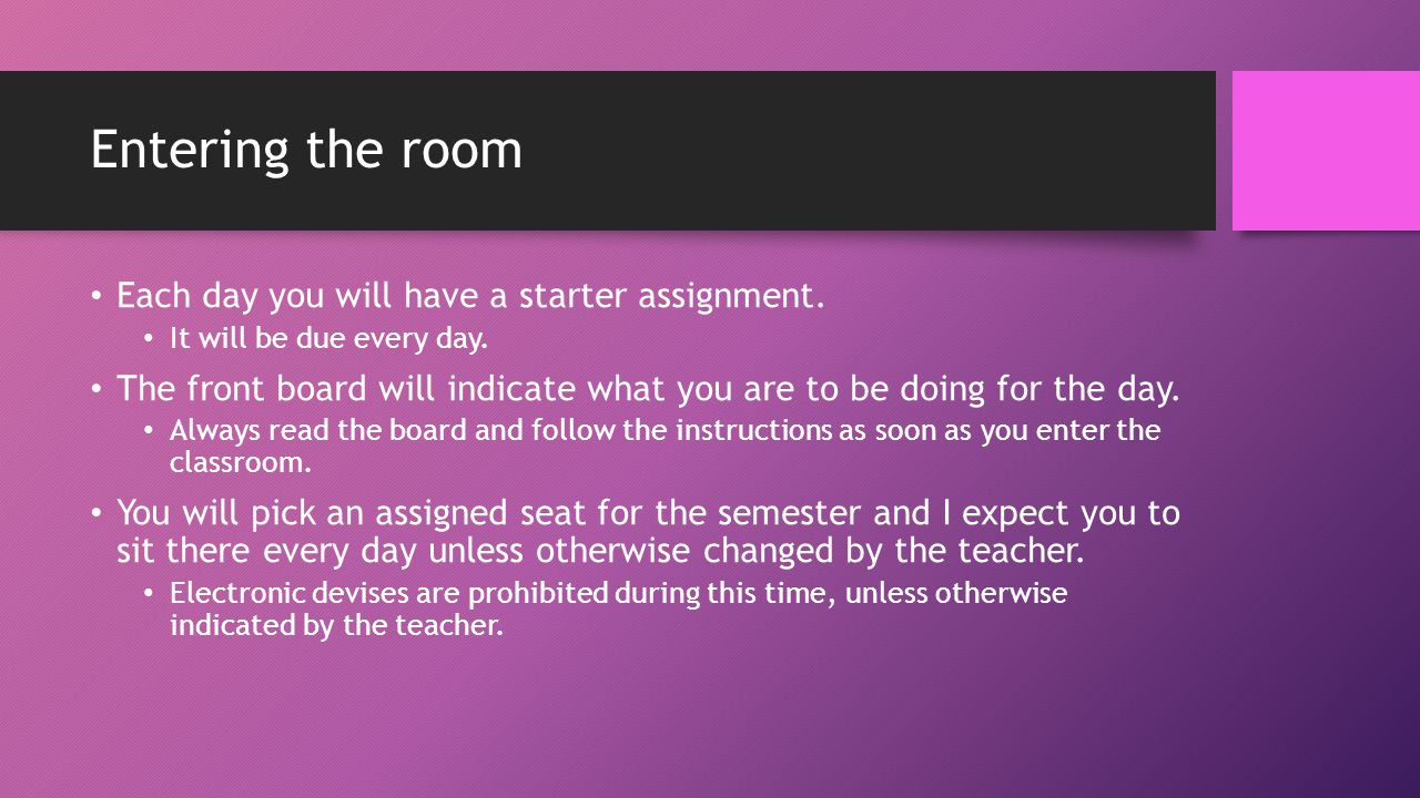 Entering the room Each day you will have a starter assignment.