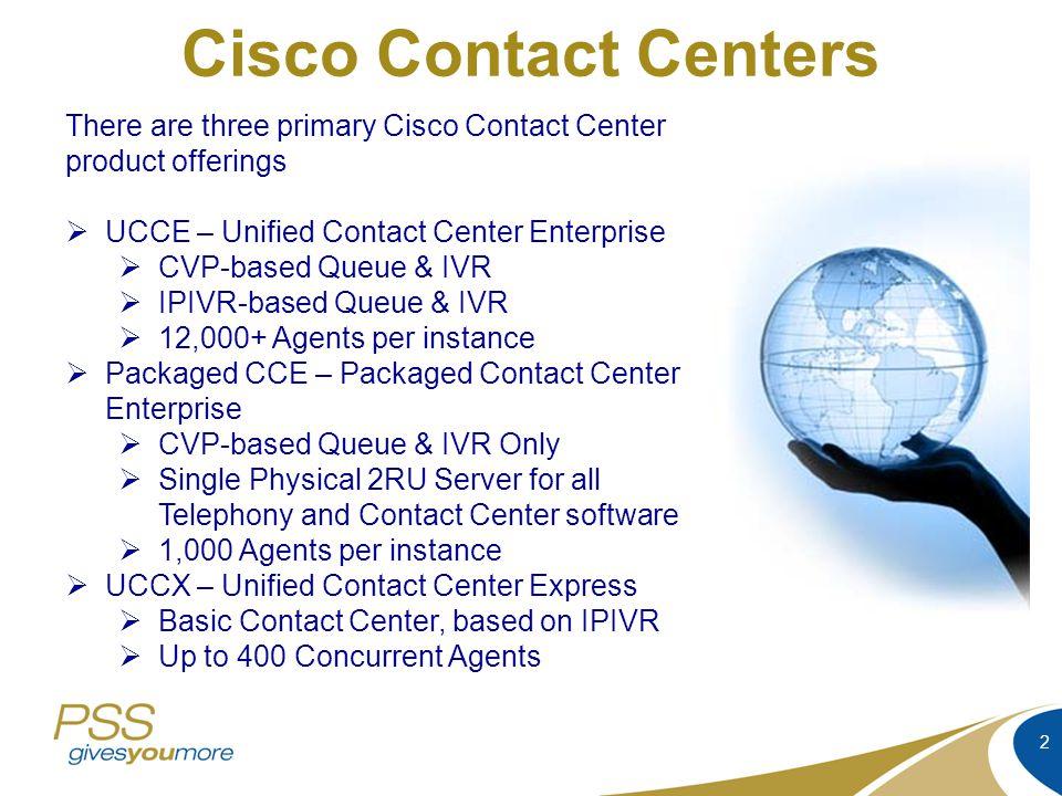 Cisco Contact Centers Part 1 © 2013 PSS Confidential  - ppt