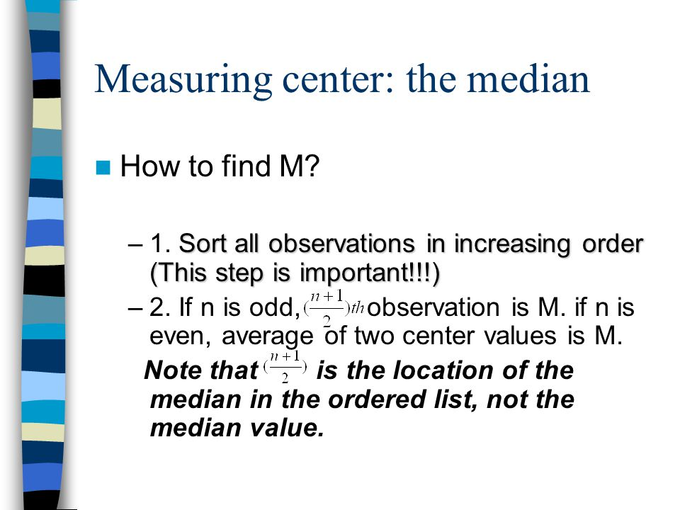 Measuring center: the median How to find M.