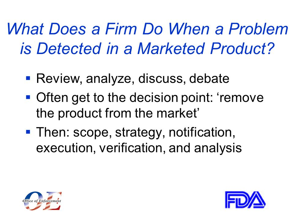 What Does a Firm Do When a Problem is Detected in a Marketed Product.