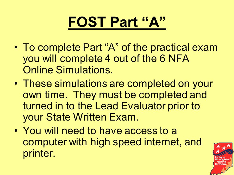 FOST Part A To complete Part A of the practical exam you will complete 4 out of the 6 NFA Online Simulations.