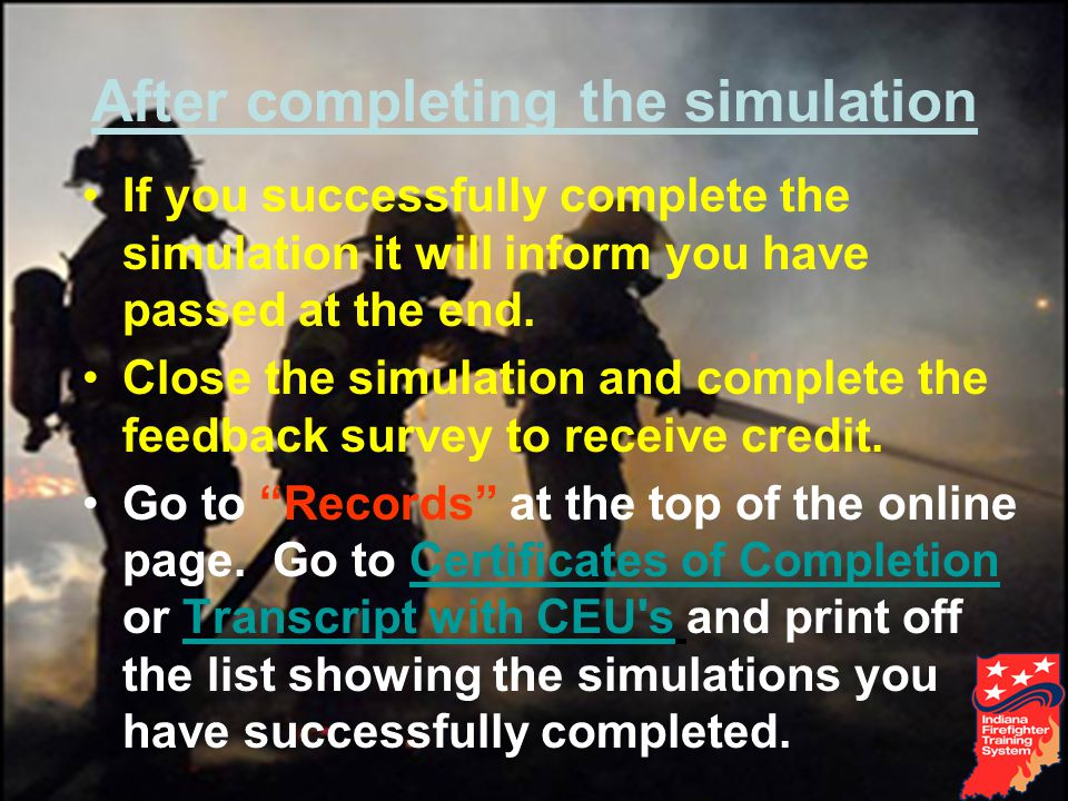 After completing the simulation If you successfully complete the simulation it will inform you have passed at the end.
