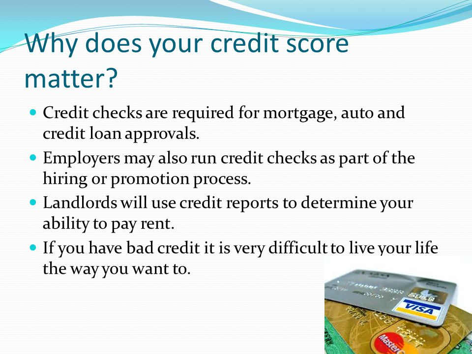 Why does your credit score matter.
