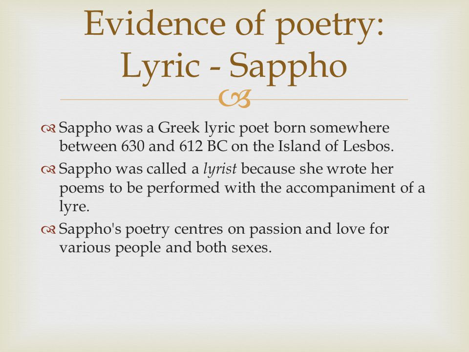 Sappho Was A Greek Lyric Poet Born Somewhere Between 630 And