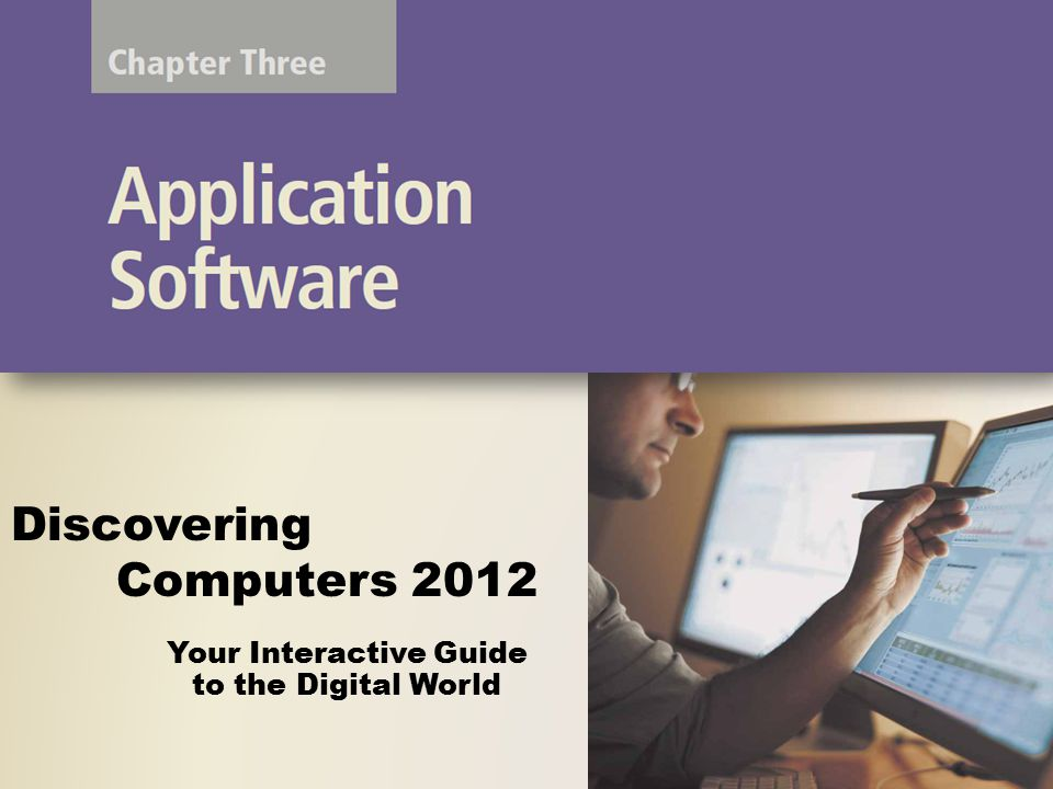 Your Interactive Guide to the Digital World Discovering Computers 2012