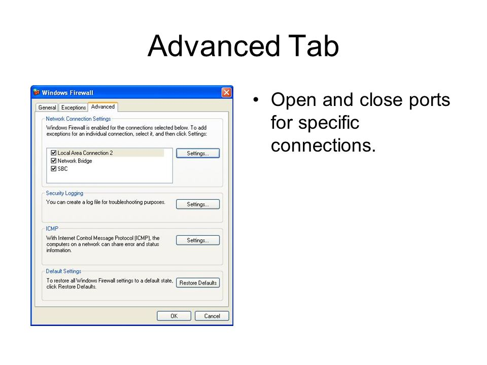 Advanced Tab Open and close ports for specific connections.