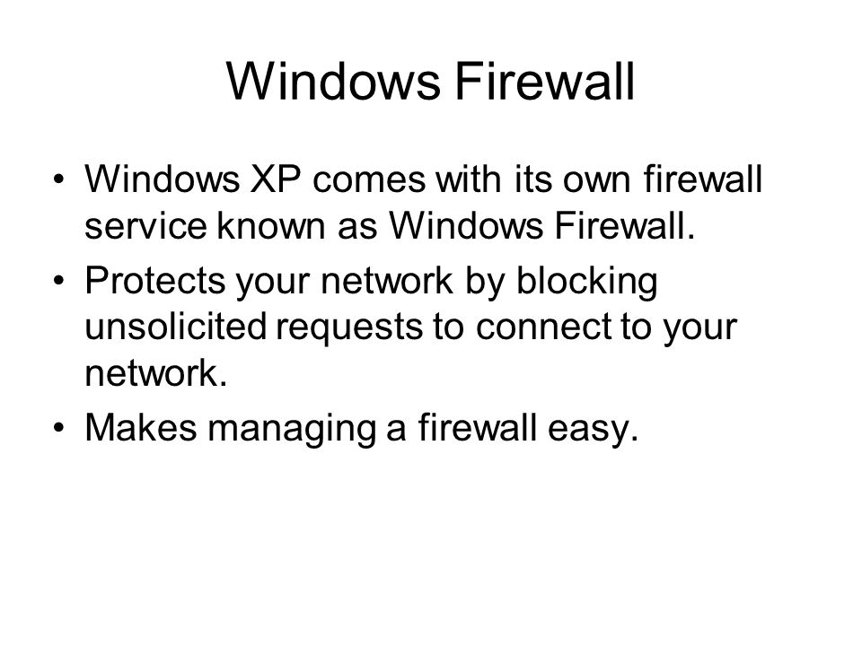 Windows Firewall Windows XP comes with its own firewall service known as Windows Firewall.