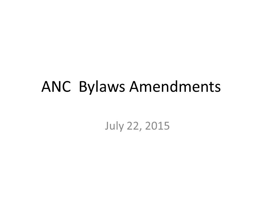 ANC Bylaws Amendments July 22, 2015