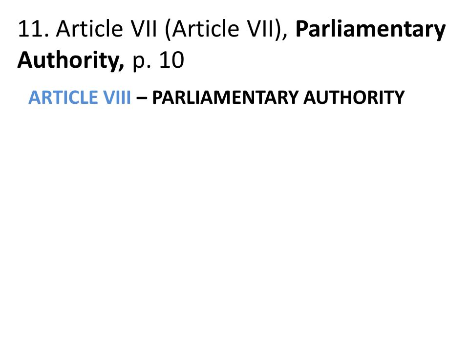 11. Article VII (Article VII), Parliamentary Authority, p.