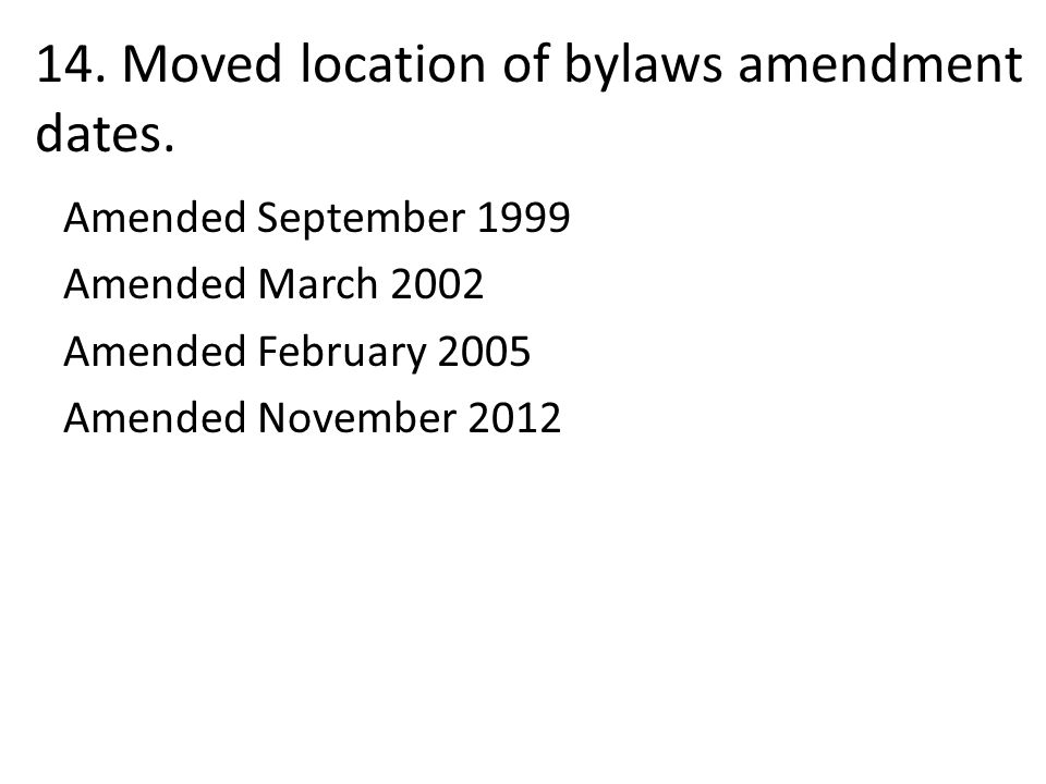 14. Moved location of bylaws amendment dates.