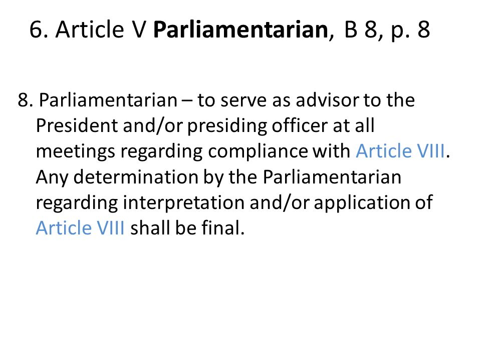 6. Article V Parliamentarian, B 8, p