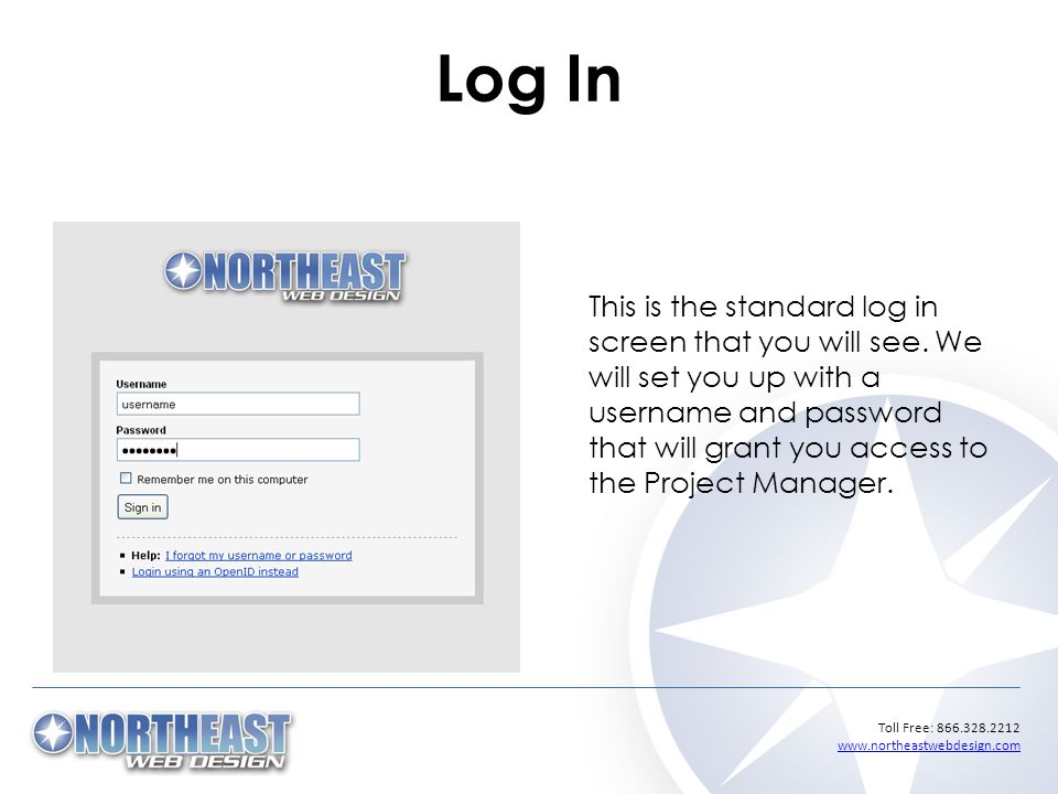Toll Free: Log In This is the standard log in screen that you will see.