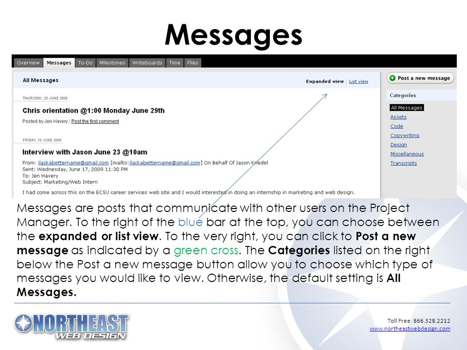Toll Free: Messages Messages are posts that communicate with other users on the Project Manager.